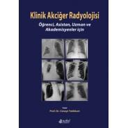 Klinik Akciğer Radyolojisi: Öğrenci, Asistan, Uzman ve Akademisyenler için