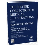 The Netter Collection of Medical Illustrations Kas-İskelet Sistemi: Anatomi, Fizyoloji ve Metabolik Bozukluklar