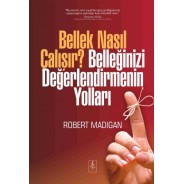 BELLEK NASIL ÇALIŞIR? BELLEĞİNİZİ DEĞERLENDİRMENİN YOLLARI - How Memory Works—And How To Make It Work For You