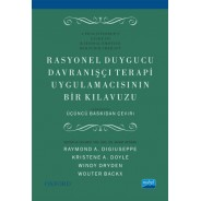RASYONEL DUYGUCU DAVRANIŞÇI TERAPİ UYGULAMACISININ BİR KLAVUZU - A Practitioner's Guide to Rational Emotive Behavior Therapy