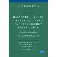 RASYONEL DUYGUCU DAVRANIŞÇI TERAPİ UYGULAMACISININ BİR KLAVUZU - A Practitioner's Guide to Rational Emotive Behavior Therapy