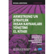 Armstrong'un STRATEJİK İNSAN KAYNAKLARI YÖNETİMİ EL KİTABI - Armstrong's Handbook of Strategic Human Resource Management