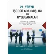 21. YÜZYIL İŞGÜCÜ ADANMIŞLIĞI İÇİN UYGULAMALAR Değişen İş Yerinde Yetenek Yönetiminin Zorlukları