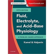 Fluid Electrolyte and Acid-Base Physiology: A Problem-Based Approach