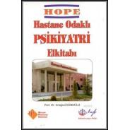 HOPE - Hastane Odaklı Psikiyatri El Kitabı