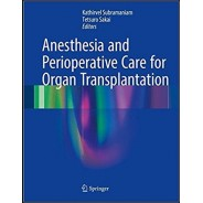 Anesthesia and Perioperative Care for Organ Transplantation 1st ed. 2017 Edition