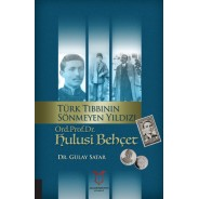 TürkTıbbının Sönmeyen Yıldızı Ord.Prof.Dr.Hulusi Behçet