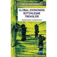 Global Ekonomide Bütünleşme Trendleri -Bölgeselleşme ve Küreselleşme