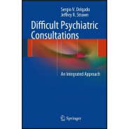 Difficult Psychiatric Consultations: An Integrated Approach