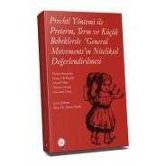 Prechtl Yöntemi ile Preterm, Term ve Küçük Bebeklerde 'General Movements' ın Niteliksel Değerlendirilmesi