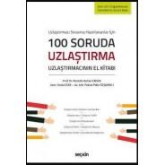 Uzlaştırmacı Sınavlarına Hazırlananlar İçin 100 Soruda Uzlaştırma