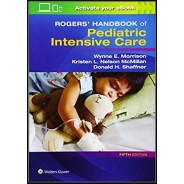 Rogers' Handbook of Pediatric Intensive Care