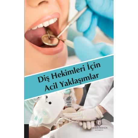 Diş Hekimleri İçin Acil Yaklaşımlar