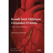Kronik Total Oklüzyon Girişimleri El Kitabı:Adım Adım Yaklaşım