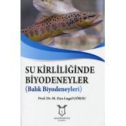 Su Kirliliğinde Biyodeneyler ( Balık Biyodeneyleri )