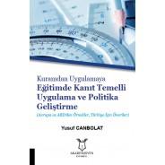 Kuramdan Uygulamaya Eğitimde Kanıt Temelli Uygulama ve Politika Geliştirme