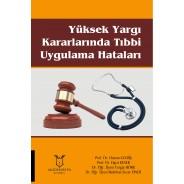 Yüksek Yargı Kararlarında Tıbbı Uygulama Hataları