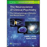 The Neuroscience of Clinical Psychiatry Third Edition by Edmund Higgins