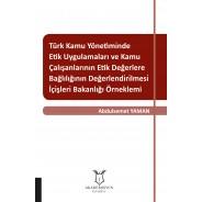 Türk Kamu Yönetiminde Etik Uygulamaları ve Kamu Çalışanlarının Etik Değerlere Bağlılığının Değerlendirilmesi