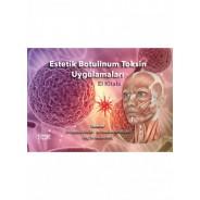 Estetik Botulinum Toksin Uygulamaları El Kitabı