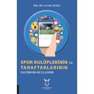 Spor Kulüplerinin ve Tarftarlarının Facebook Kullanımı