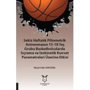 Sekiz Haftalık Piliometrik Antrenmanın 15-18 Yaş Grubu Basketbolcularda Sıçrama ve İzokinetik Kuvvet Etkisi