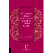 Süleyman Hilmi Tunahan'ın Talim ve Terbiye Usulü