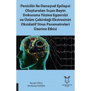 Penisilin İle Deneysel Epilepsi Oluşturulan Sıçan Beyin Dok. Yüz.Egz. Ve Üzüm Çek.Eks. Oksidatif Stres Par.Üz.Etkisi