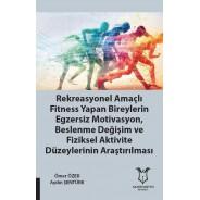 Rekreasyonel Amaçlı Fitness Yapan Bireylerin Egzersiz Motivasyon, Beslenme Değ. Ve Fiziksel Akt.Düz. Araşt.