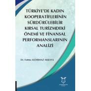 Türkiye'de Kadın Kooperatiflerinin Sürdürülebilir Kırsal Turizmdeki Önemi ve Finansal Performanslarının Analizi
