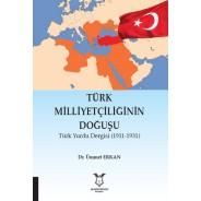 Türk Milliyetçiliğinin Doğuşu Türk Yurdu Dergisi (1911-1931)
