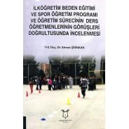 İlköğretim Beden Eğitimi ve Spor Öğretim Programı ve Öğretim Sürecinin Ders Öğretmenlerinin Görüşleri Doğrultusunda İncelenmesi