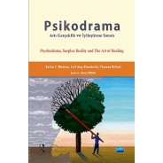 PSİKODRAMA ARTI GERÇEKLİK VE İYİLEŞTİRME SANATI / Psychodrama, Surplus Reality and The Art of Healing