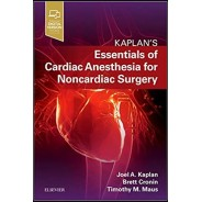 Essentials of Cardiac Anesthesia for Noncardiac Surgery: A Companion to Kaplan's Cardiac Anesthesia 1st Edition