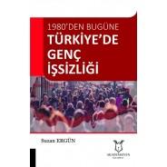 Türkiye'de Genç İşsizliği - 1980'den Bugüne