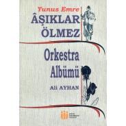 AŞIKLAR ÖLMEZ - Orkestra Albümü