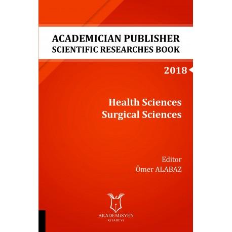 Health Sciences Surgical Sciences - Academician Publisher Scientific Researches Book