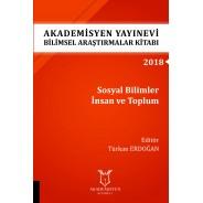 Sosyal Bilimler İnsan ve Toplum - Akademisyen Yayınevi Bilimsel Araştırmalar Kitabı