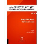 Sosyal Bilimler Tarih ve Sanat - Akademisyen Yayınevi Bilimsel Araştırmalar Kitabı