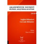 Sağlık Bilimleri Cerrahi Bilimler - Akademisyen Yayınevi Bilimsel Araştırmalar Kitabı
