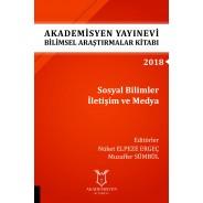 Sosyal Bilimler İletişim ve Medya - Akademisyen Yayınevi Bilimsel Araştırmalar Kitabı