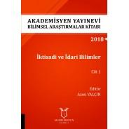 İktisadi ve İdari Bilimler Cilt 1 - Akademisyen Yayınevi Bilimsel Araştırmalar Kitabı
