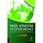 Yeşil Yönetim ve Çevre Bilinci Konaklama İşletmeleri İçin Bir Modelleme