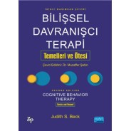 BİLİŞSEL DAVRANIŞÇI TERAPİ: TEMELLERİ VE ÖTESİ - Cognitive Behavior Therapy: Basics and Beyond