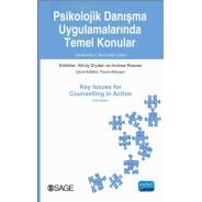 PSİKOLOJİK DANIŞMA UYGULAMALARINDA TEMEL KONULAR / Key Issues for Counselling in Action