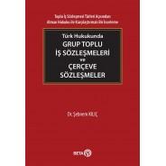 Türk Hukuku Grup Toplu İş Sözlemeleri Ve Çerçeve Sözleşmeler