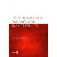 Türk Hukukunda Yabancıların İkamet İzinler