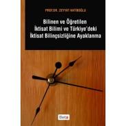 Bilinen ve Öğretilen İktisat Bilimi ve Türkiyedeki İktisat Bilinçsizliğine Ayaklanma