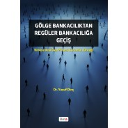 Gölge Bankacılıktan Regüler Bankacılığa Geçiş