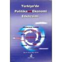 Türkiye'de Politika-Ekonomi Etkileşimi